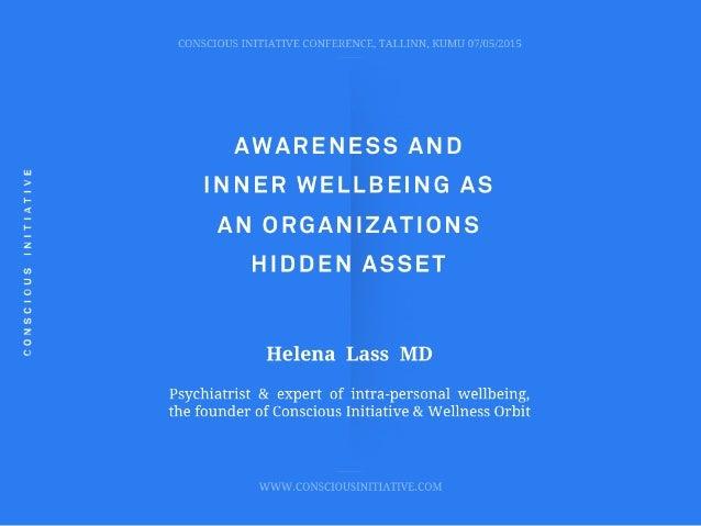 Dr Helena Lass: Awareness & inner wellbeing as an organizations hidden asset - Conscious Initiative Conference, Tallinn 07...