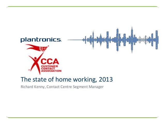 Richard Kenny, Contact Centre Segment ManagerThe state of home working, 2013