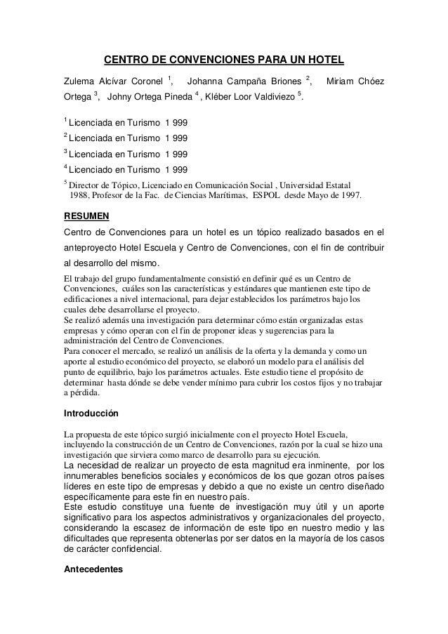 CENTRO DE CONVENCIONES PARA UN HOTEL Zulema Alcívar Coronel 1 , Johanna Campaña Briones 2 , Miriam Chóez Ortega 3 , Johny ...