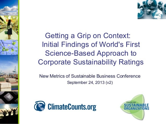 Getting a Grip on Context: Initial Findings of World's First Science-Based Approach to Corporate Sustainability Ratings Ne...