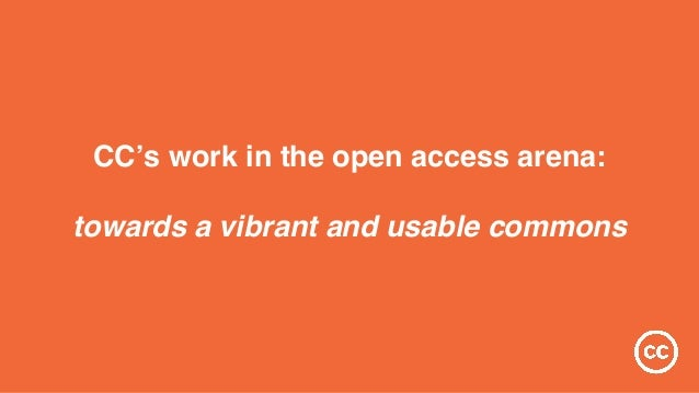 CC's work in the open access arena: towards a vibrant and usable commons