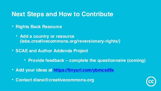 Next Steps and How to Contribute • Rights Back Resource • Add a country or resource (labs.creativecommons.org/reversionary...