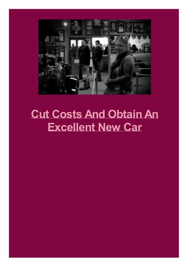 Cut Costs And Obtain An Excellent New Car