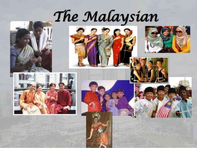 malaysia culture Malaysia's multi-ethnic and multicultural make up, in which people of different religions, countries of origin and race live in a peaceful and harmonious society has influenced its art and culture, in much the same way it has influenced its cuisine.