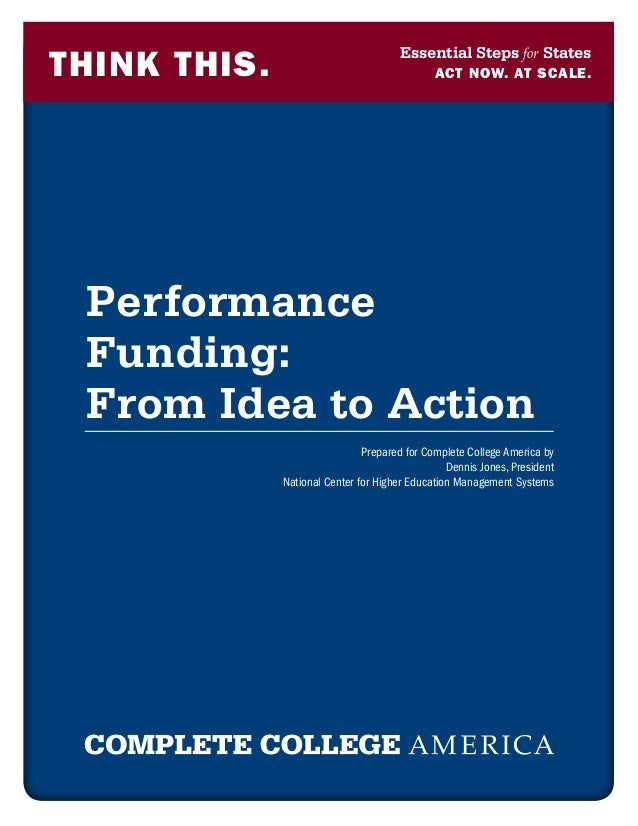 Essential Steps for StatesTHINK THIS.                                   act now. at scale. Performance Funding: From Idea ...