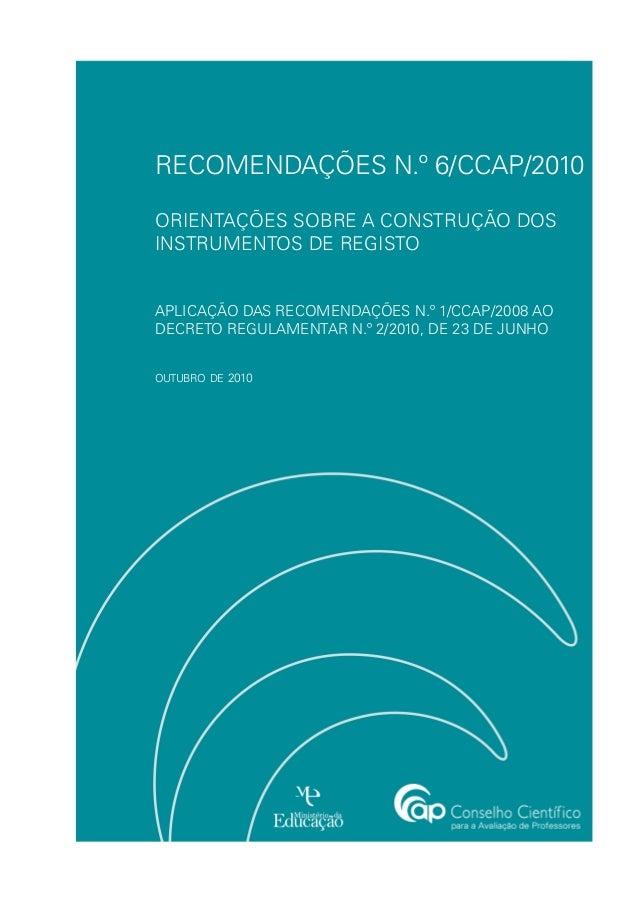 recomendações n.º 6/CCAP/2010 ORIENTAÇÕES SOBRE A CONSTRUÇÃO DOS INSTRUMENTOS DE REGISTO APLICAÇÃO DAS RECOMENDAÇÕES N.º 1...