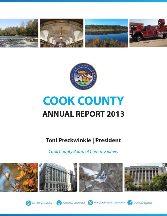COOK COUNTY ANNUAL REPORT 2013 Toni Preckwinkle | President Cook County Board of Commissioners  $  Fiscal Responsibility  ...