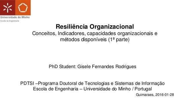 PhD Student: Gisele Fernandes Rodrigues PDTSI –Programa Doutoral de Tecnologias e Sistemas de Informação Escola de Engenha...