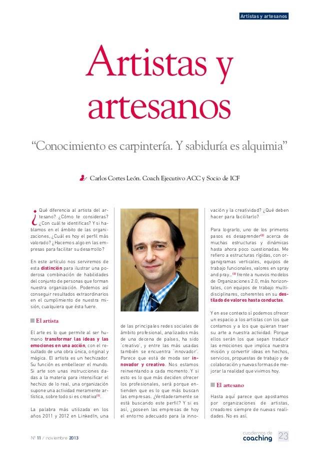 """Artistas y artesanos  Artistas y artesanos """"Conocimiento es carpintería. Y sabiduría es alquimia"""" Carlos Cortes León. Coac..."""