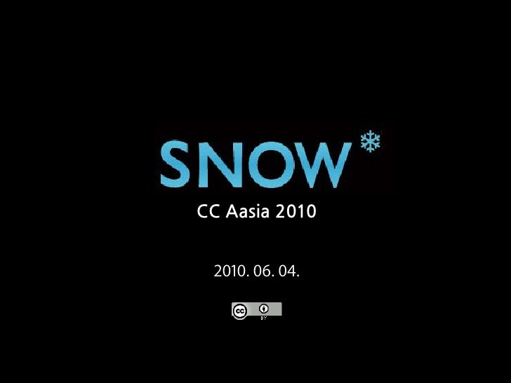 SNOW.or.kr at CC Asia 2010 confence