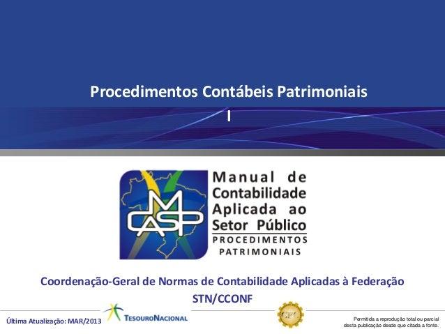 Permitida a reprodução total ou parcial desta publicação desde que citada a fonte. Procedimentos Contábeis Patrimoniais I ...