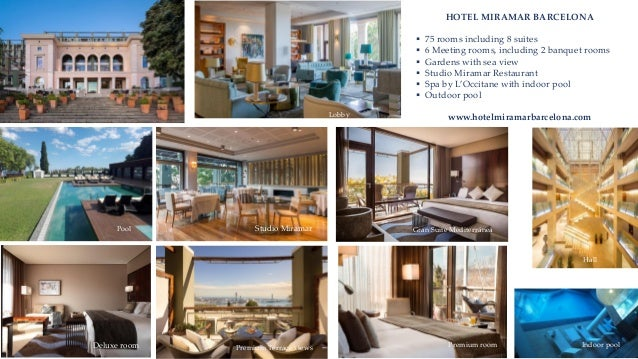 HOTEL MIRAMAR BARCELONA  75 rooms including 8 suites  6 Meeting rooms, including 2 banquet rooms  Gardens with sea view...