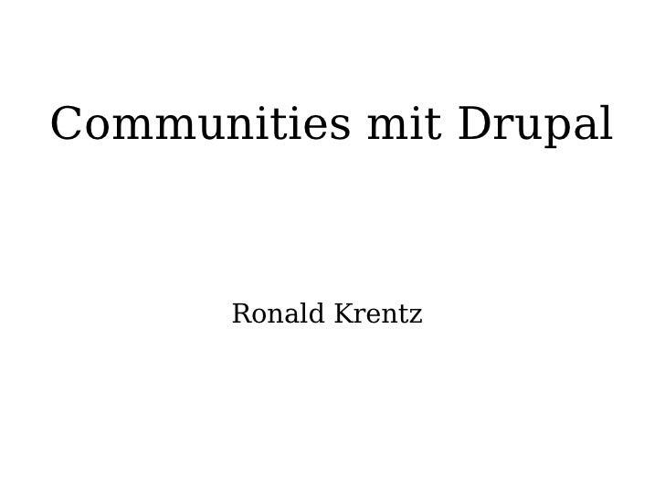 Communities mit Drupal Ronald Krentz