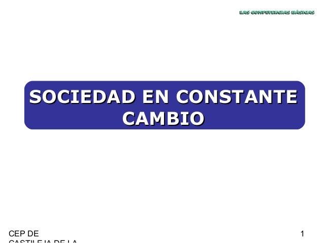 CEP DE 1 SOCIEDAD EN CONSTANTESOCIEDAD EN CONSTANTE CAMBIOCAMBIO