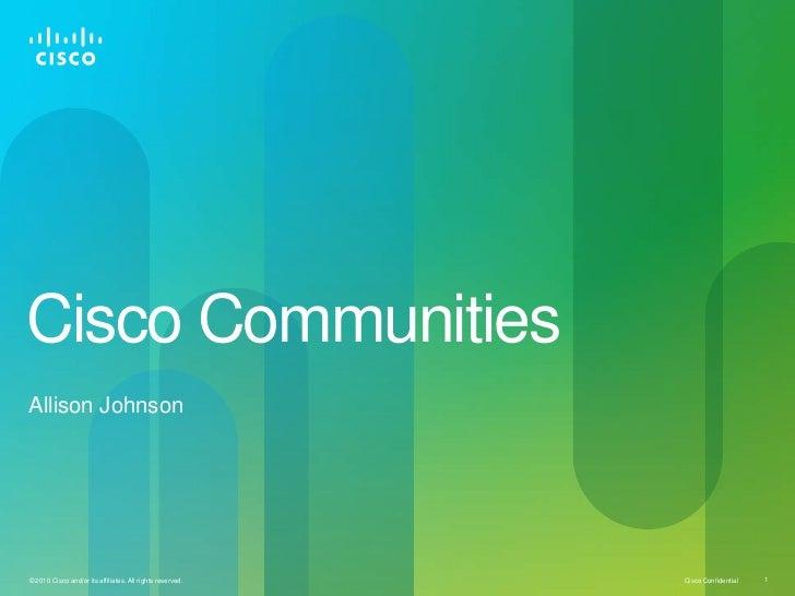 Cisco Communities<br />Allison Johnson<br />