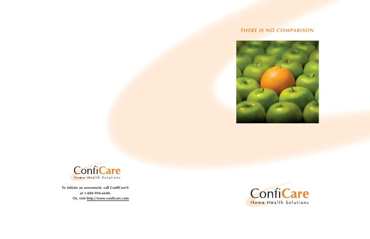 THERE IS NO COMPARISON     To initiate an assessment, call ConfiCare®              at 1-888-994-6600.         Or, visit ht...