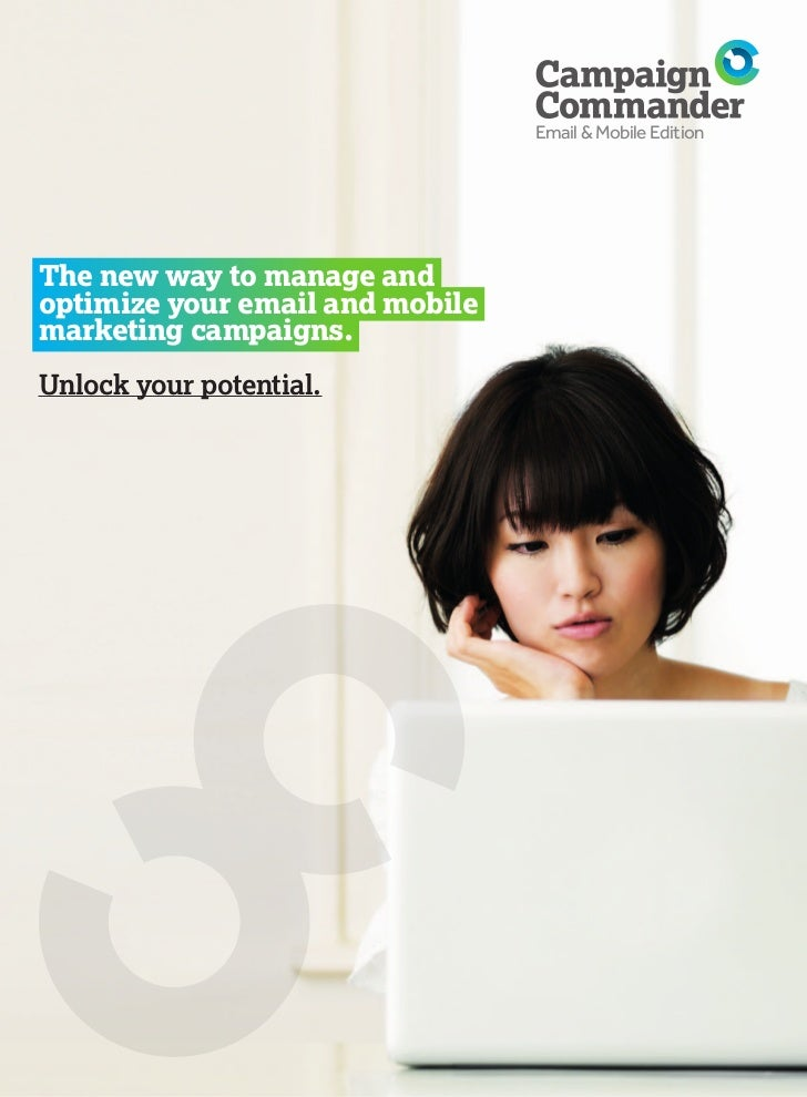 Email & Mobile EditionThe new way to manage andoptimize your email and mobilemarketing campaigns.Unlock your potential.