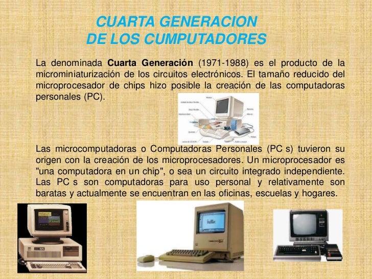 CUARTA GENERACIONDE LOS CUMPUTADORES<br />La denominada Cuarta Generación (1971-1988) es el producto de la microminiaturiz...