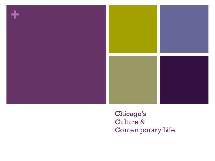 Chicago's Culture &  Contemporary Life