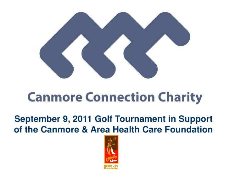 September 9, 2011 Golf Tournament in Support of the Canmore & Area Health Care Foundation<br />