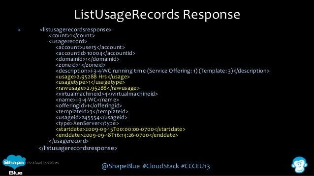 ListUsageRecords Response   <listusagerecordsresponse> <count>1</count> <usagerecord> <account>user5</account> <accountid...
