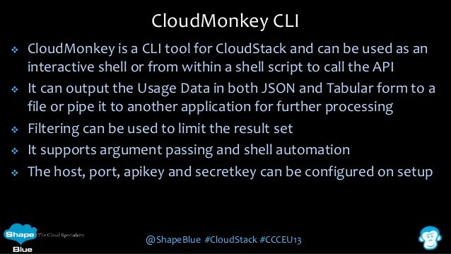CloudMonkey CLI         CloudMonkey is a CLI tool for CloudStack and can be used as an interactive shell or from with...