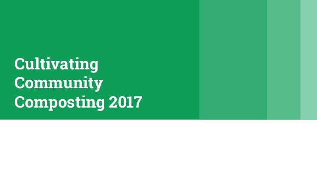 Cultivating Community Composting 2017