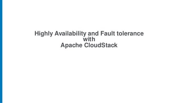 Highly Availability and Fault tolerance with Apache CloudStack