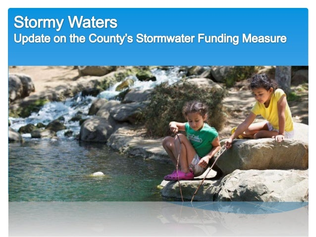 • NPDES Permit & TMDL Programs• Clean Water, Clean Beaches Measure• Protest Hearing Process• Board Direction• Parcel Tax v...