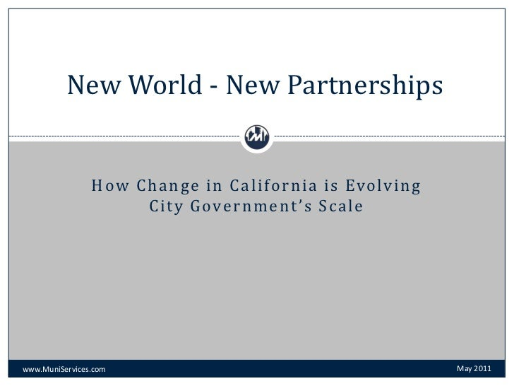 New World - New Partnerships<br />How Change in California is Evolving City Government's Scale<br />May 2011<br />www.Muni...