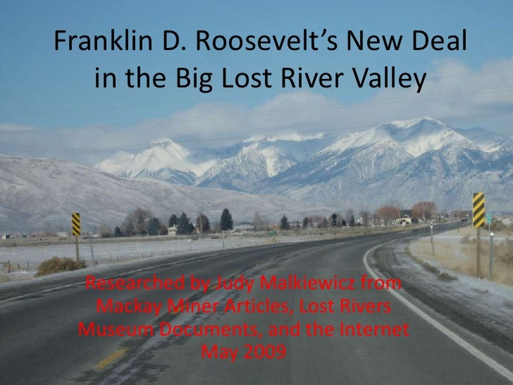 Franklin D. Roosevelt's New Deal in the Big Lost River Valley<br />Researched by Judy Malkiewicz from Mackay Miner Article...