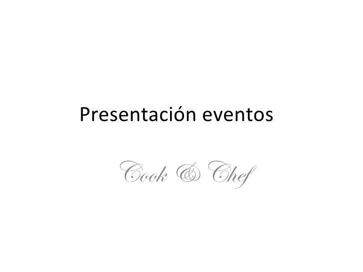 Presentación eventos  Cook & Chef