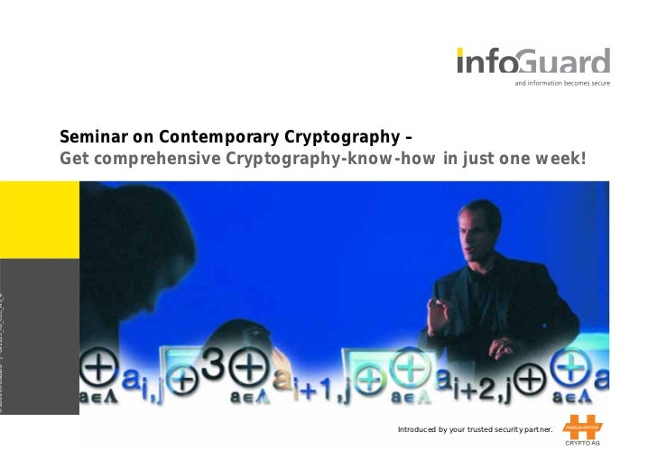 Seminar on Contemporary Cryptography –                                        Get comprehensive Cryptography-know-how in j...