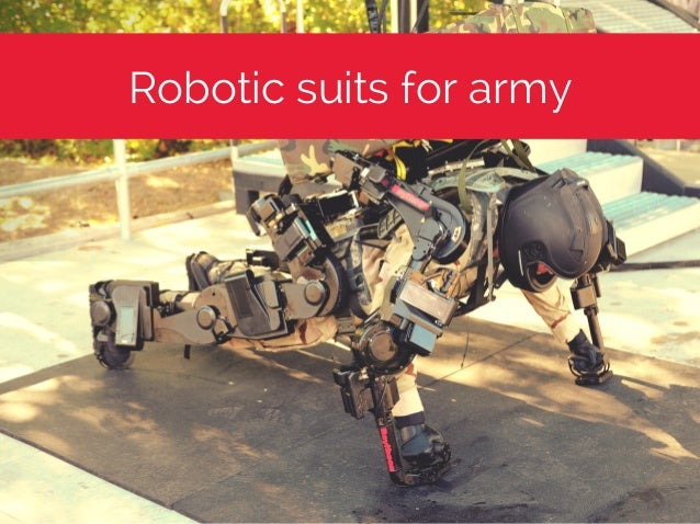 Robotic suits for army