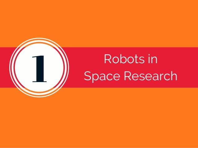 1 Robots in Space Research