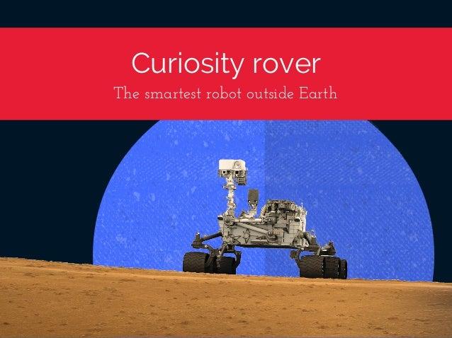 Curiosity rover ThesmartestrobotoutsideEarth