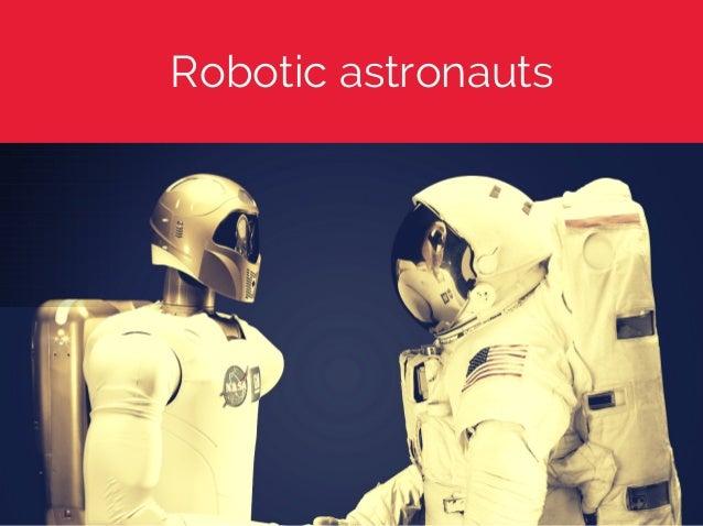 Robotic astronauts