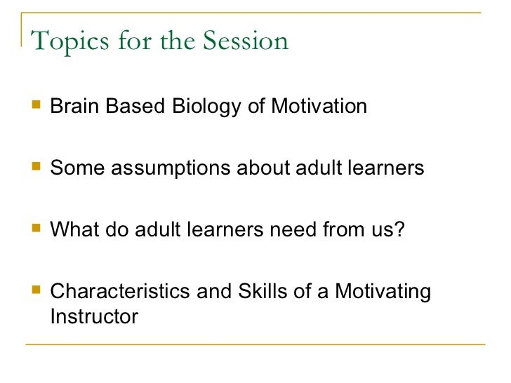 adult learning and motivation Introduction this article discusses the importance of adult motivation towards lifelong learning processes we present some of the results obtained.