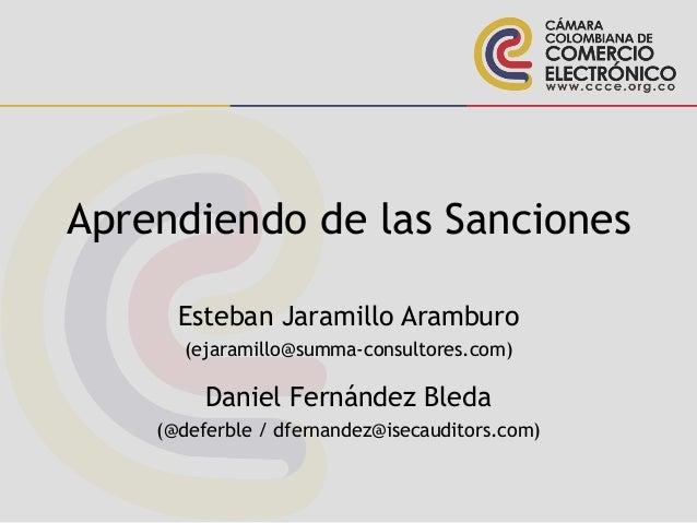 Aprendiendo de las Sanciones Esteban Jaramillo Aramburo (ejaramillo@summa-consultores.com) Daniel Fernández Bleda (@deferb...