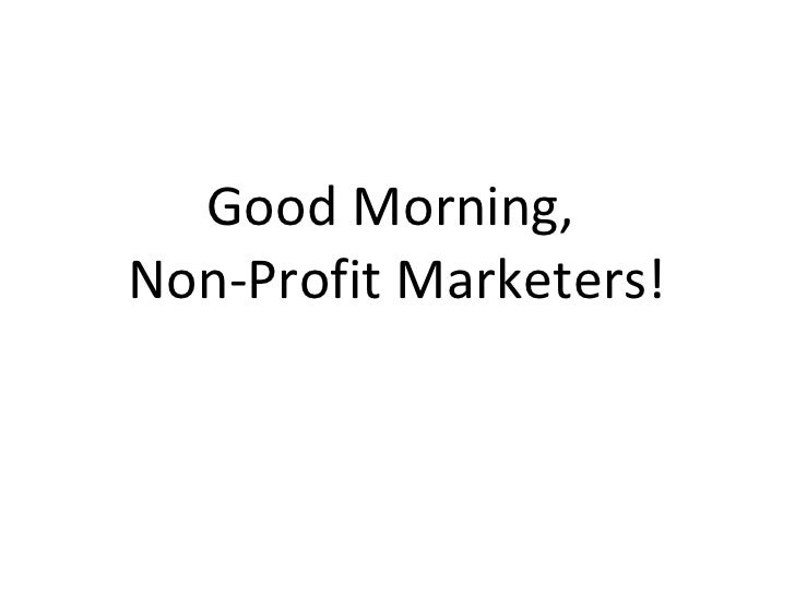 Good Morning,  Non-Profit Marketers!