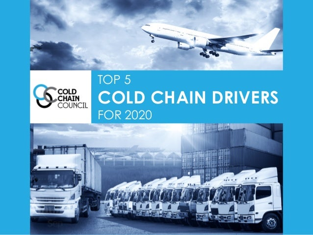 TOP 5 COLD CHAIN DRIVERS FOR 2020