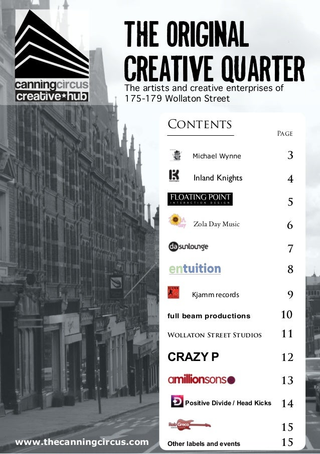 1 The original creative quarterThe artists and creative enterprises of 175-179 Wollaton Street Contents  Page      ...