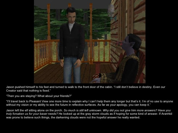 """Jason pushed himself to his feet and turned to walk to the front door of the cabin. """"I still don't believe in destiny. Eve..."""