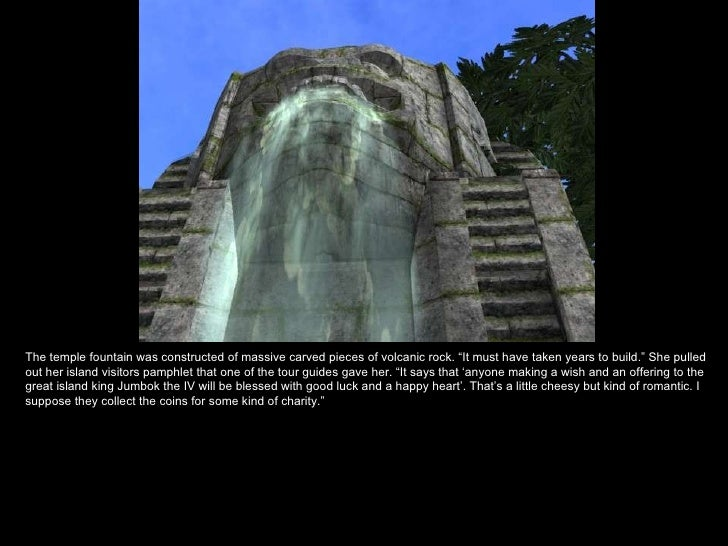 """The temple fountain was constructed of massive carved pieces of volcanic rock. """"It must have taken years to build."""" She pu..."""