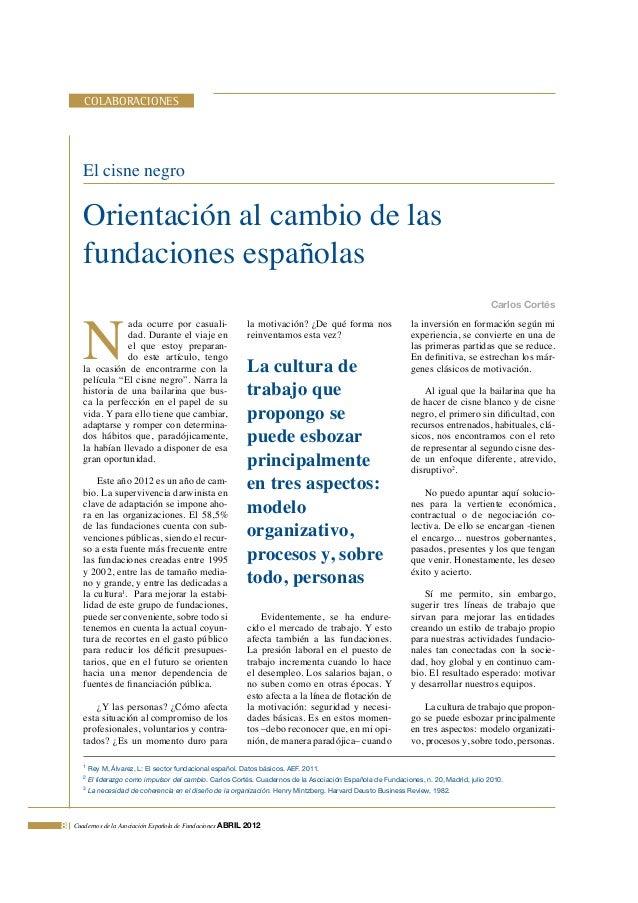 Cuadernos de la Asociación Española de Fundaciones ABRIL 2012COLABORACIONES8ada ocurre por casuali-dad. Durante el viaje e...