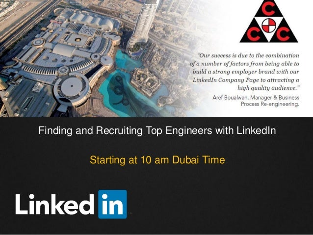 Finding and Recruiting Top Engineers with LinkedIn Starting at 10 am Dubai Time
