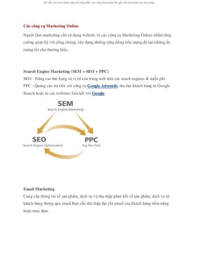 Các công cụ Marketing Online Người làm marketing cần sử dụng website và các cộng cụ Marketing Online nhằm tăng cường quan ...