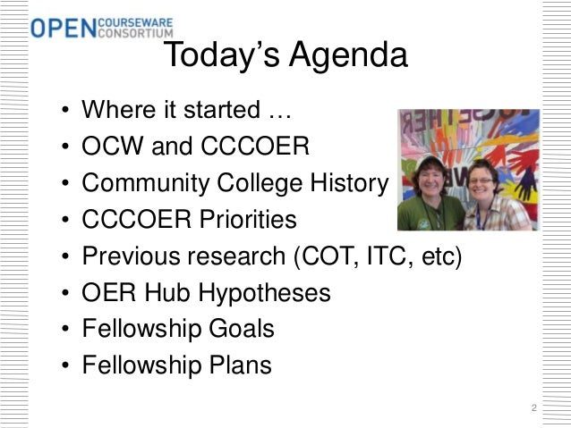 Today's Agenda • Where it started … • OCW and CCCOER • Community College History • CCCOER Priorities • Previous research (...