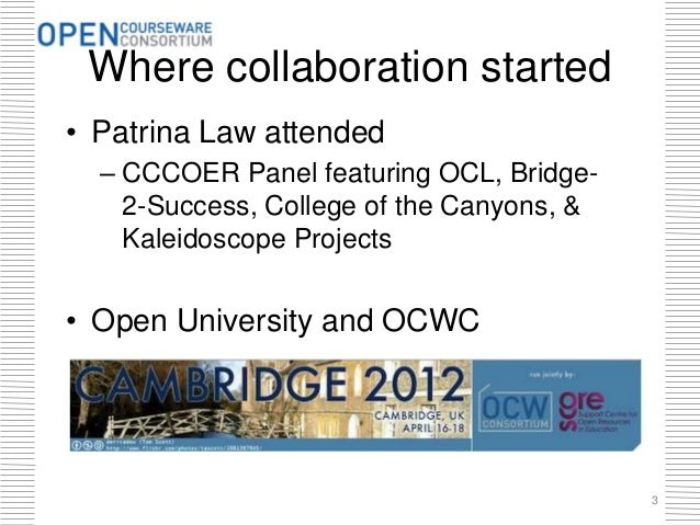 Where collaboration started 3 • Patrina Law attended – CCCOER Panel featuring OCL, Bridge- 2-Success, College of the Canyo...