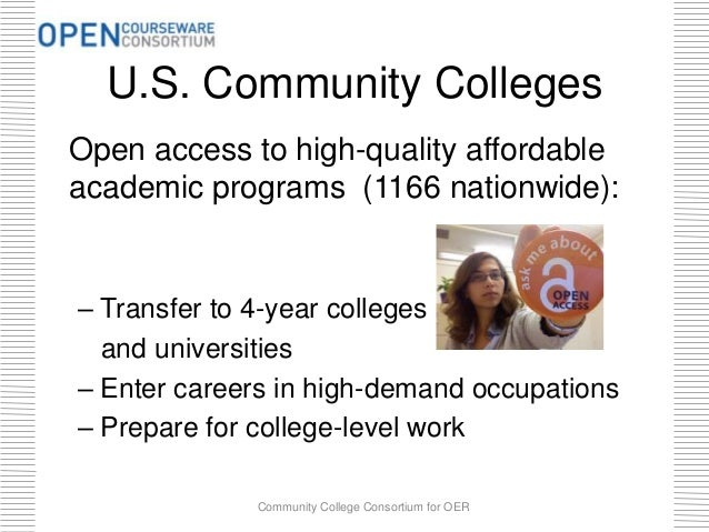 U.S. Community Colleges Open access to high-quality affordable academic programs (1166 nationwide): – Transfer to 4-year c...